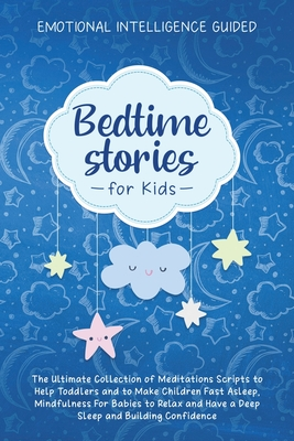 Bedtime Stories For Kids: The Ultimate Collection of Meditations Scripts to Help Toddlers and to Make Children Fast Asleep, Mindfulness for Babi Cover Image