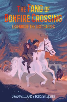 The Fang of Bonfire Crossing: Legends of the Lost Causes Cover Image