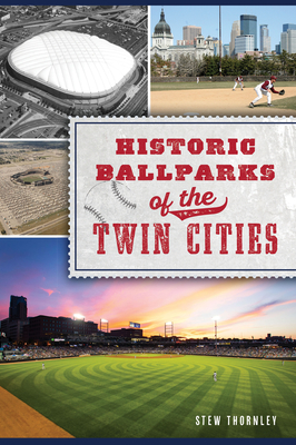 Historic Ballparks of the Twin Cities (Sports) Cover Image