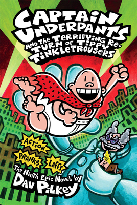 Captain Underpants and the Terrifying Return of Tippy Tinkletrousers (Captain Underpants #9) Cover Image