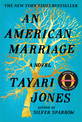 An American Marriage Tayari Jones, Algonquin, $26.95, 9781616201340