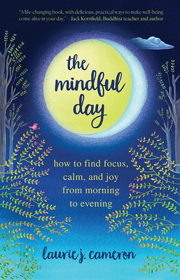 The Mindful Day: How to Find Focus, Calm, and Joy From Morning to Evening Cover Image