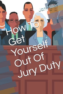 How To Get Yourself Out Of Jury Duty Cover Image