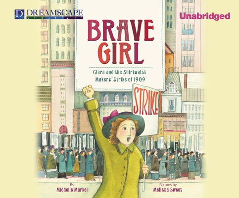 Brave Girl: Clara and the Shirtwaist Makers' Strike of 1909 Cover Image