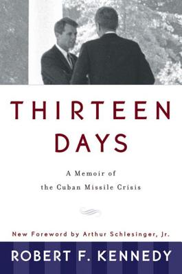 Thirteen Days: A Memoir of the Cuban Missile Crisis Cover Image