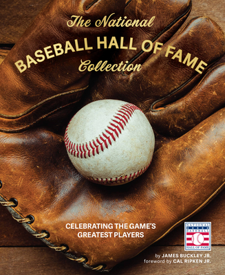 The National Baseball Hall of Fame Collection: Celebrating the Game's Greatest Players Cover Image