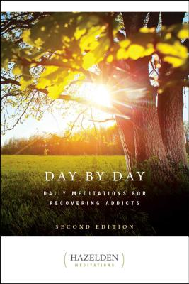 Day by Day: Daily Meditations for Recovering Addicts, Second Edition (Hazelden Meditations) Cover Image