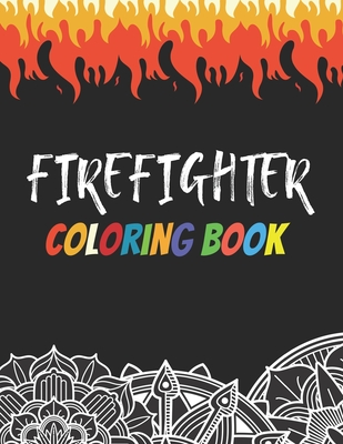 Firefighter Coloring Book: Funny Saying Quotes Mandala Firefighters Coloring Book for Adults Stress Relieving Gift Workbook Cover Image