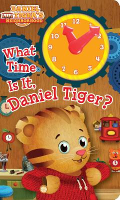 What Time Is It, Daniel Tiger? (Daniel Tiger's Neighborhood) Cover Image