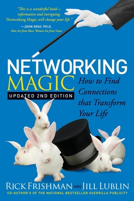 Networking Magic: How to Find Connections That Transform Your Life Cover Image