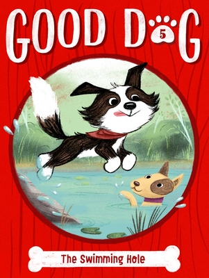 The Swimming Hole (Good Dog #5) Cover Image
