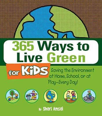 365 Ways to Live Green for Kids Cover