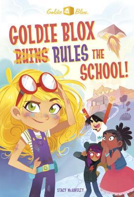 Goldie Blox Rules the School! (Goldieblox) Cover