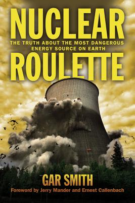 Nuclear Roulette: The Truth about the Most Dangerous Energy Source on Earth Cover Image