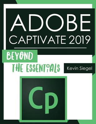 Adobe Captivate 2019: Beyond the Essentials Cover Image