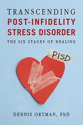 Transcending Post-Infidelity Stress Disorder (PISD): The Six Stages of Healing Cover Image