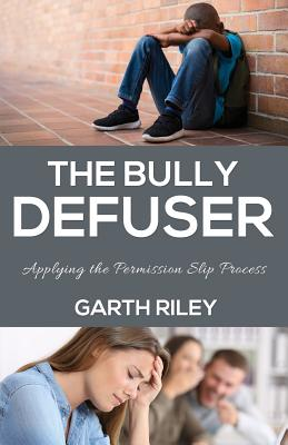 The Bully Defuser: Applying the Permission Slip Process Cover Image