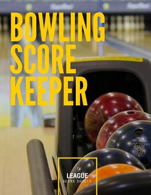 Bowling Score Keeper: 100 pages League Bowling Game Record Book, Score Sheet Tracker Cover Image