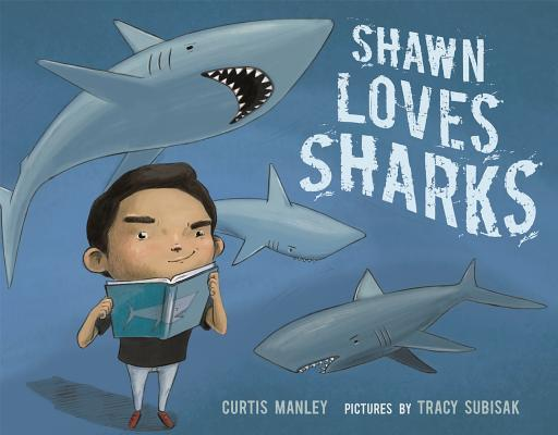 Shawn Loves Sharks by Curtis Manley