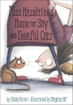 Miss Hazeltine's Home for Shy and Fearful Cats Cover Image
