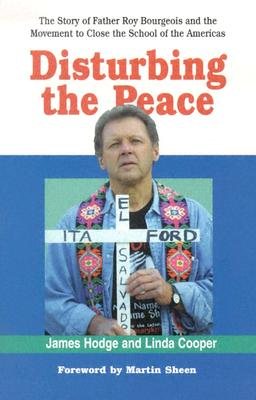 Disturbing the Peace: The Story of Father Roy Bourgeois and the Movement to Close the School of the Americas Cover Image