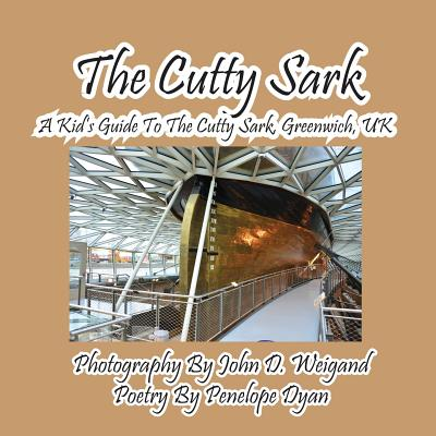The Cutty Sark--A Kid's Guide to the Cutty Sark, Greenwich, UK Cover Image