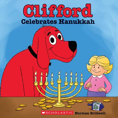 Clifford Celebrates Hanukkah (Classic Storybook) Cover Image