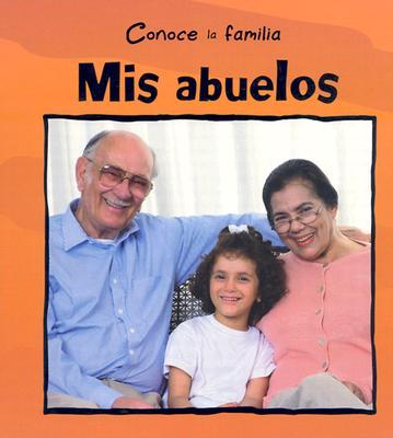 Mis Abuelos = My Grandparents (Conoce la Familia) Cover Image