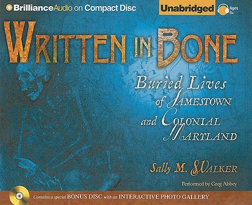 Written in Bone: Buried Lives of Jamestown and Colonial Maryland [With CDROM] Cover Image