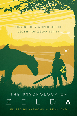 The Psychology of Zelda: Linking Our World to the Legend of Zelda Series Cover Image
