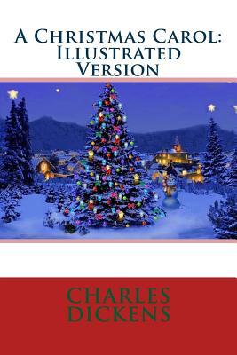 A Christmas Carol: Illustrated Version Cover Image