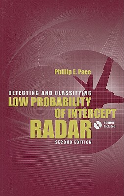 Detecting and Classifying Low Probability of Intercept Radar 2nd Ed. [With CDROM] Cover Image