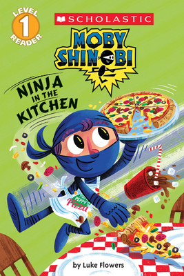 Moby Shinobi: Ninja in the Kitchen (Scholastic Reader: Level 1) Cover Image