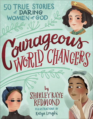 Courageous World Changers: 50 True Stories of Daring Women of God Cover Image
