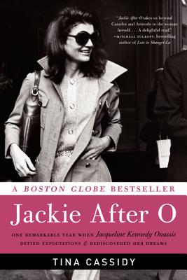 Jackie After O: One Remarkable Year When Jacqueline Kennedy Onassis Defied Expectations and Rediscovered Her Dreams Cover Image