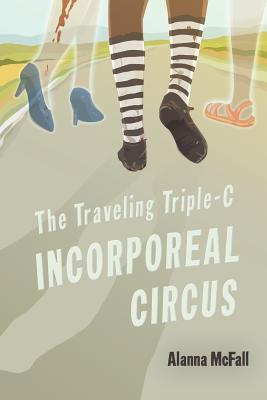 The Traveling Triple-C Incorporeal Circus Cover Image