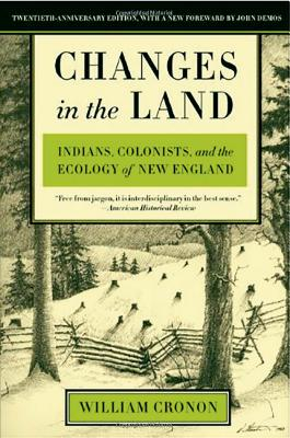Changes in the Land, Revised Edition: Indians, Colonists, and the Ecology of New England Cover Image