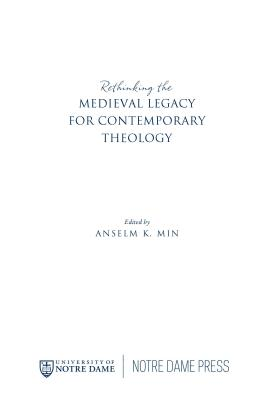 Rethinking the Medieval Legacy for Contemporary Theology Cover Image