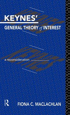 Keynes' General Theory of Interest: A Reconsideration (Routledge Foundations of the Market Economy #3) Cover Image