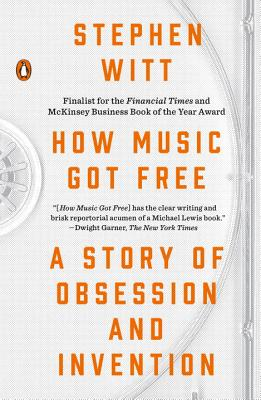 How Music Got Free cover image