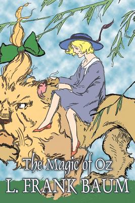 The Magic of Oz by L. Frank Baum, Fiction, Fantasy, Fairy Tales, Folk Tales, Legends & Mythology Cover Image