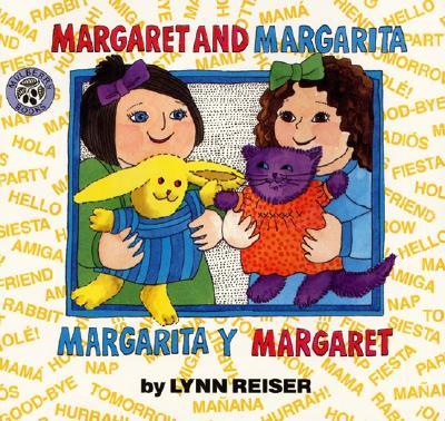 Margaret and Margarita/Margarita y Margaret: Bilingual Spanish-English Children's Book Cover Image