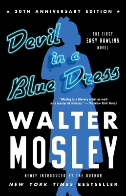 Devil in a Blue Dress (30th Anniversary Edition): An Easy Rawlins Novel (Easy Rawlins Mystery #1) Cover Image