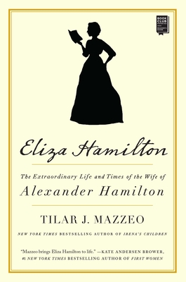 Eliza Hamilton: The Extraordinary Life and Times of the Wife of Alexander Hamilton Cover Image