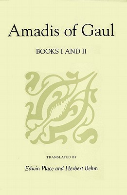 Cover for Amadis of Gaul, Books I and II (Studies in Romance Languages)