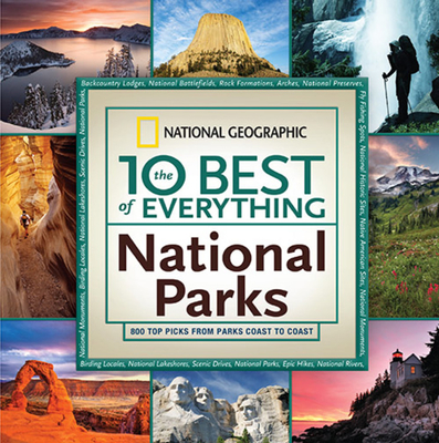 The 10 Best of Everything National Parks: 800 Top Picks From Parks Coast to Coast Cover Image