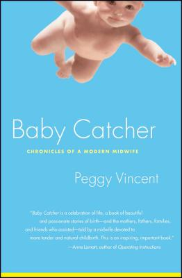 Baby Catcher: Chronicles of a Modern Midwife Cover Image