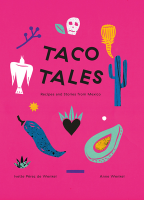 Taco Tales: Recipe and Stories from Mexico Cover Image