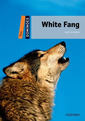 White Fang: Level 2 White Fang Pack [With CDROM] (Dominoes: Level 2) Cover Image
