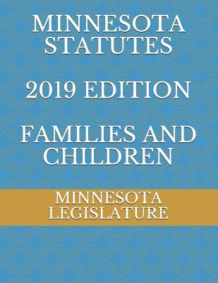 Minnesota Statutes 2019 Edition Families and Children Cover Image